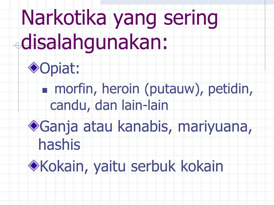 GOLONGAN I Utk ilmu pengetahuan Tdk utk terapi Ketergantungan sangat tinggi. Contoh :  Heroin/Putaw  Kokain. Ganja GOLONGAN II GOLONGAN II –Utk tera
