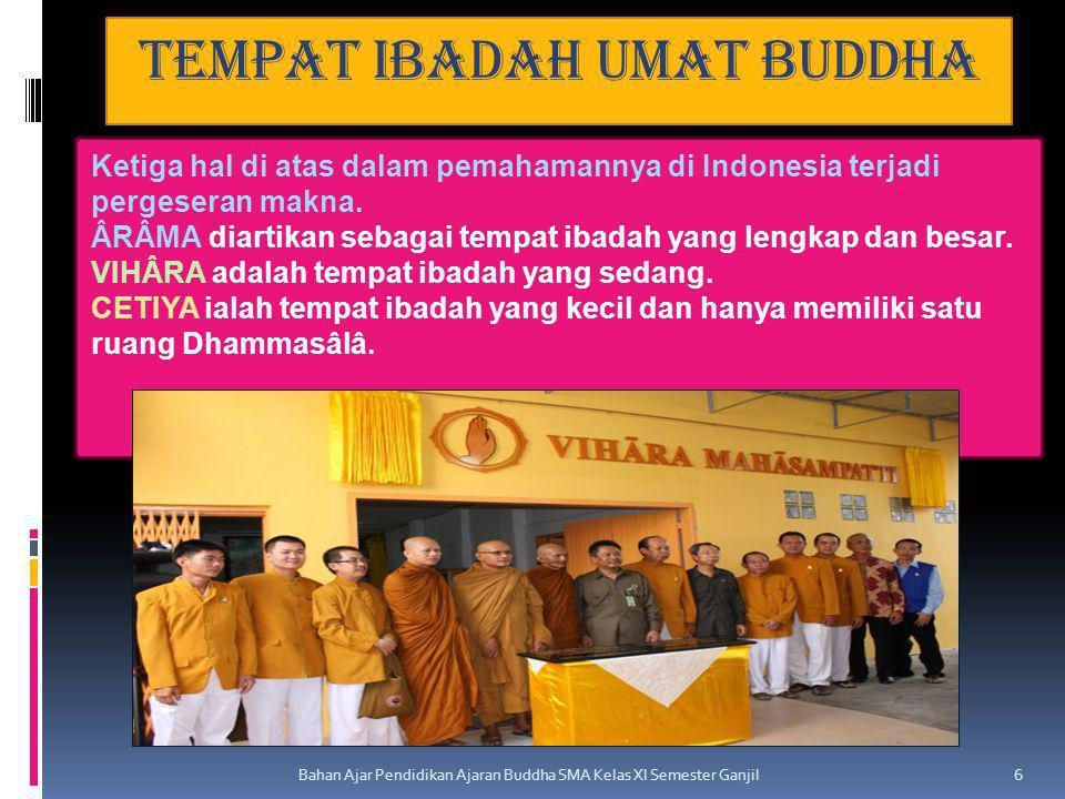 Tempat Ibadah Umat Buddha Bahan Ajar Pendidikan Ajaran Buddha SMA Kelas XI Semester Ganjil 6 Ketiga hal di atas dalam pemahamannya di Indonesia terjad