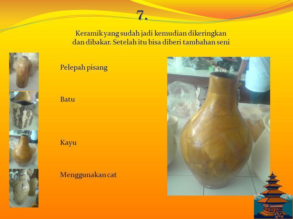 6. Adonan siap dibentuk menjdi keramik. Menghasilkan kurang lebih 25 buah