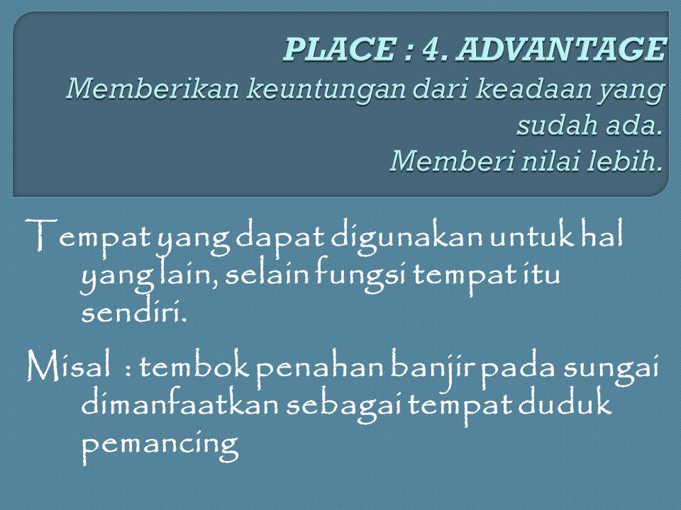Tempat yang dapat digunakan untuk hal yang lain, selain fungsi tempat itu sendiri.