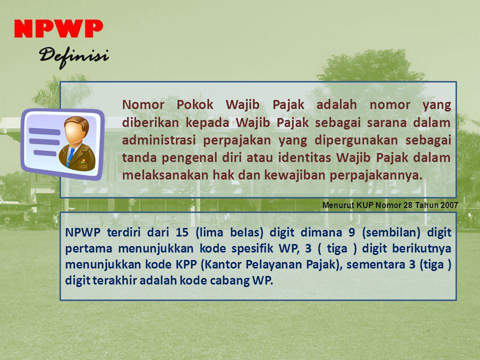 NPWP Definisi Nomor Pokok Wajib Pajak adalah nomor yang diberikan kepada Wajib Pajak sebagai sarana dalam administrasi perpajakan yang dipergunakan sebagai tanda pengenal diri atau identitas Wajib Pajak dalam melaksanakan hak dan kewajiban perpajakannya.