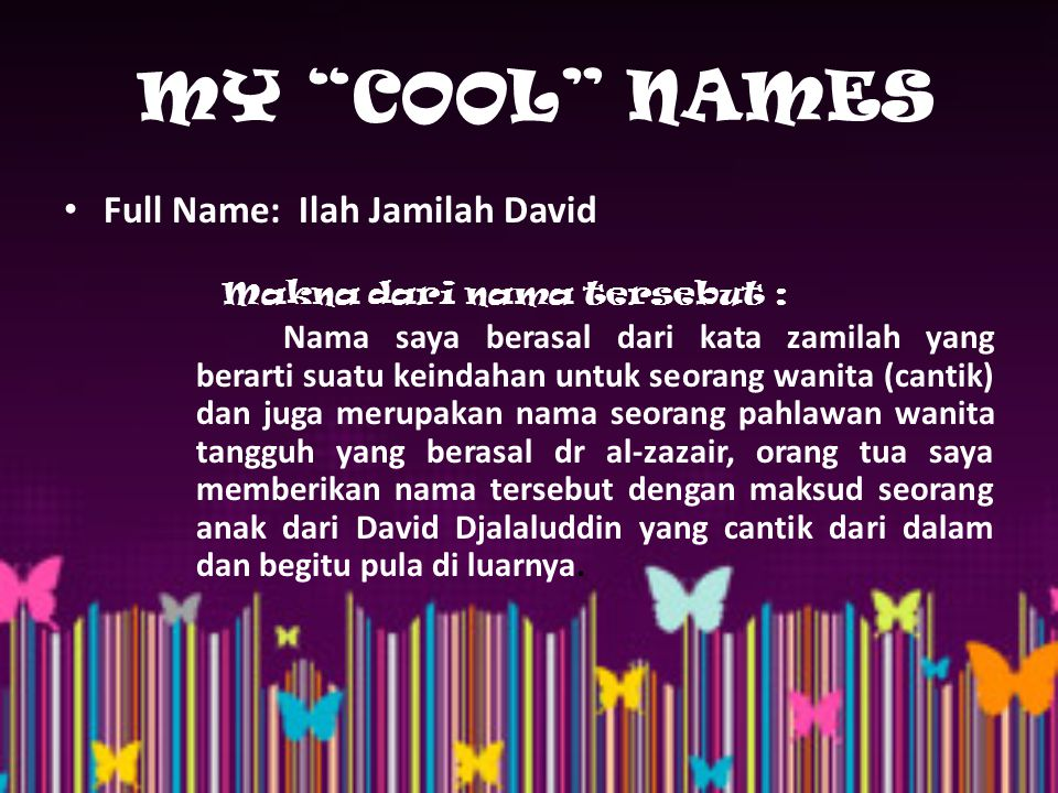 Nick Name Nama panggilan waktu kecil : Jamy Nama panggilan di keluarga : Taci ( kakak dari bahasa padang ) Nama panggilan teman-teman : Jame, Ilah, Jamil