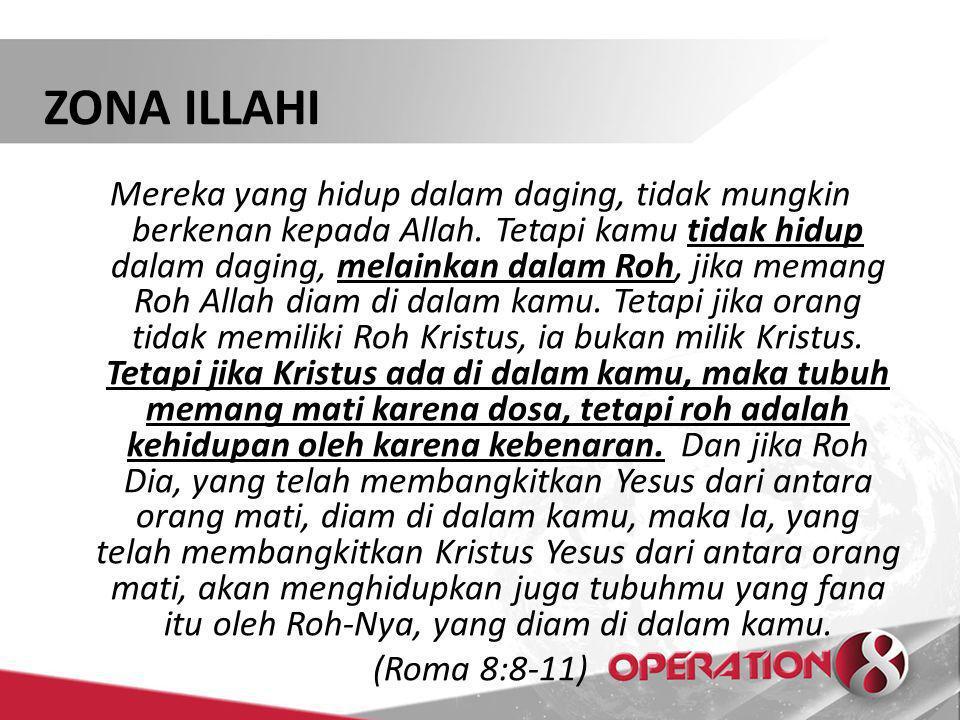 Mereka yang hidup dalam daging, tidak mungkin berkenan kepada Allah.