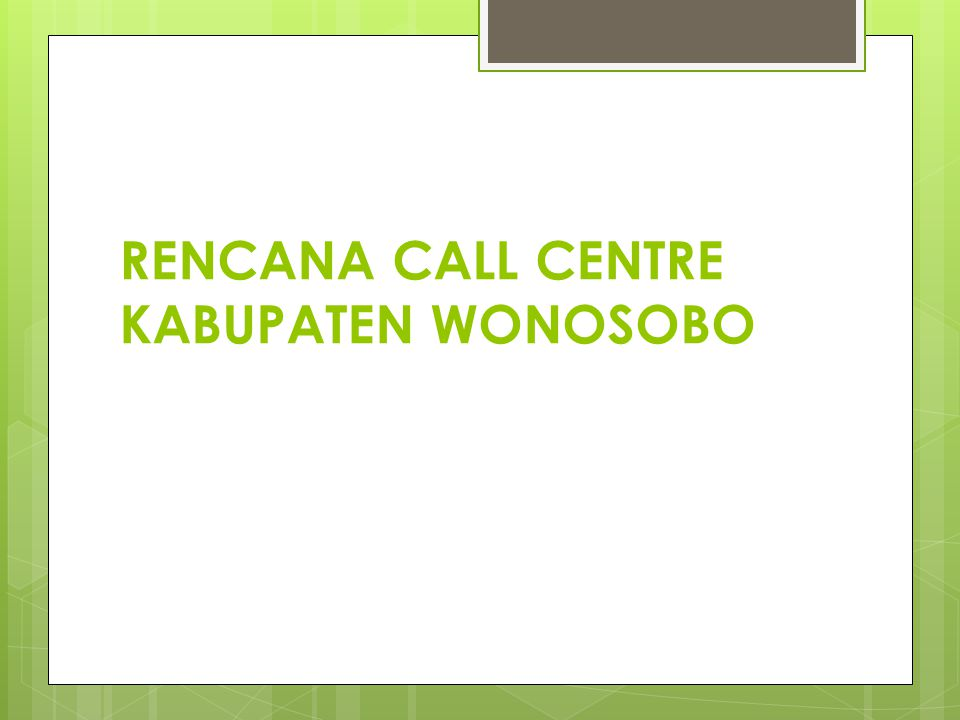 RENCANA CALL CENTRE KABUPATEN WONOSOBO
