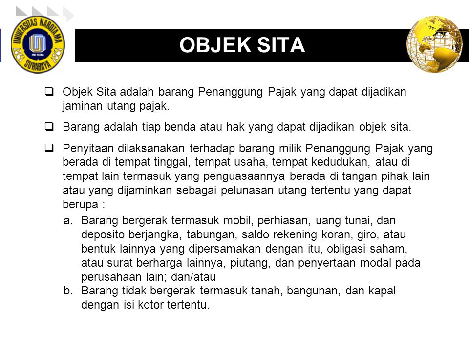LOGO enny, 2008 OBJEK SITA  Objek Sita adalah barang Penanggung Pajak yang dapat dijadikan jaminan utang pajak.