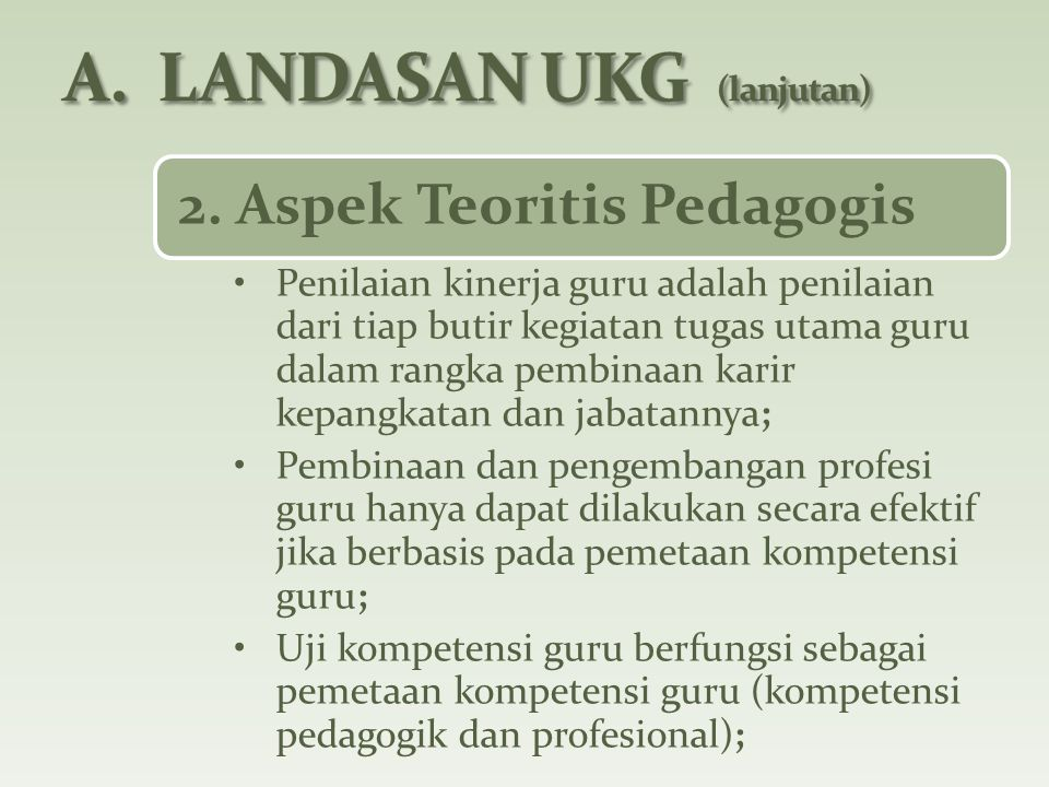 2. Aspek Teoritis Pedagogis Penilaian kinerja guru adalah penilaian dari tiap butir kegiatan tugas utama guru dalam rangka pembinaan karir kepangkatan