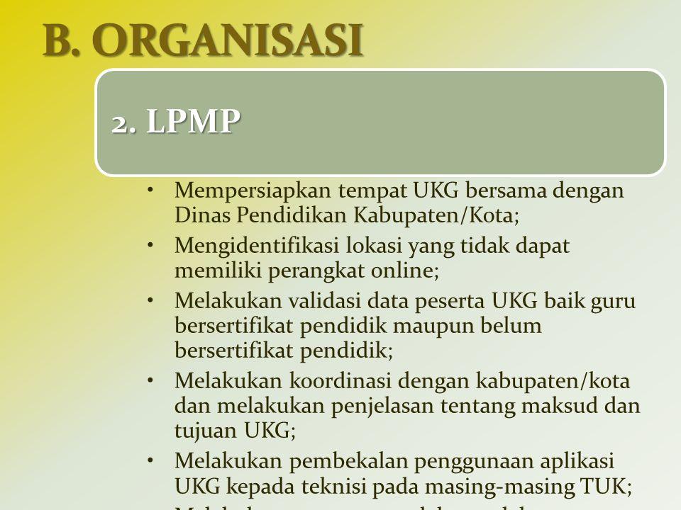 2. LPMP Mempersiapkan tempat UKG bersama dengan Dinas Pendidikan Kabupaten/Kota; Mengidentifikasi lokasi yang tidak dapat memiliki perangkat online; M