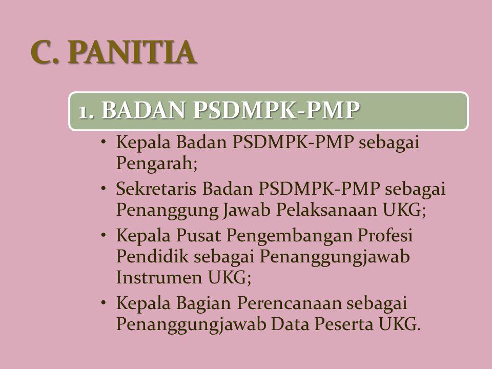 1. BADAN PSDMPK-PMP Kepala Badan PSDMPK-PMP sebagai Pengarah; Sekretaris Badan PSDMPK-PMP sebagai Penanggung Jawab Pelaksanaan UKG; Kepala Pusat Penge
