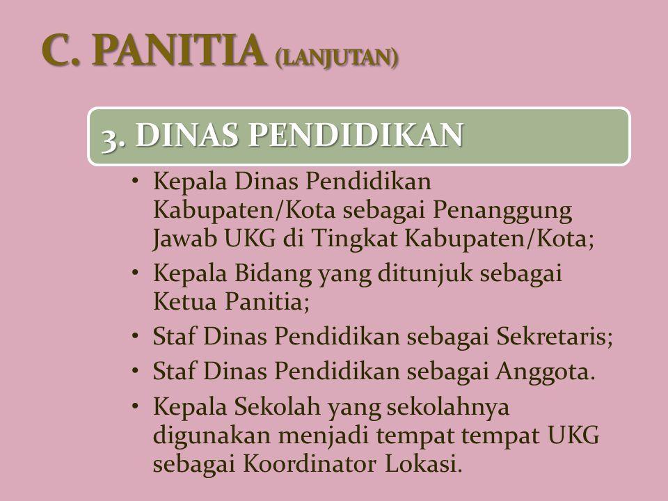 3. DINAS PENDIDIKAN Kepala Dinas Pendidikan Kabupaten/Kota sebagai Penanggung Jawab UKG di Tingkat Kabupaten/Kota; Kepala Bidang yang ditunjuk sebagai