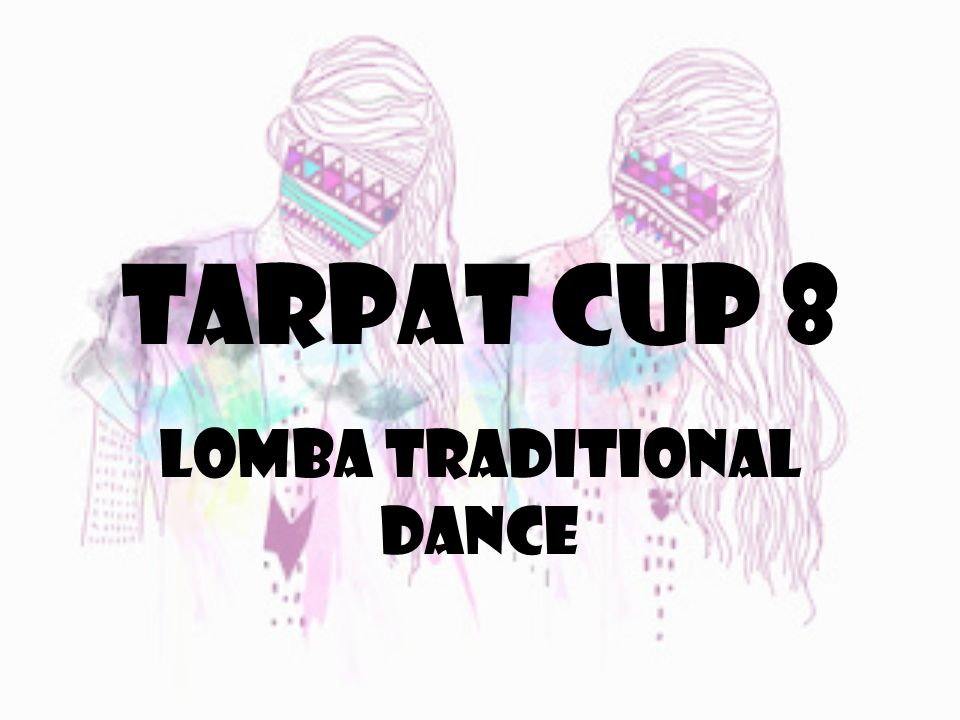 TARPAT CUP 8 LOMBA TRADITIONAL DANCE