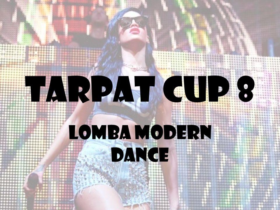 Tarpat cup 8 Lomba modern dance