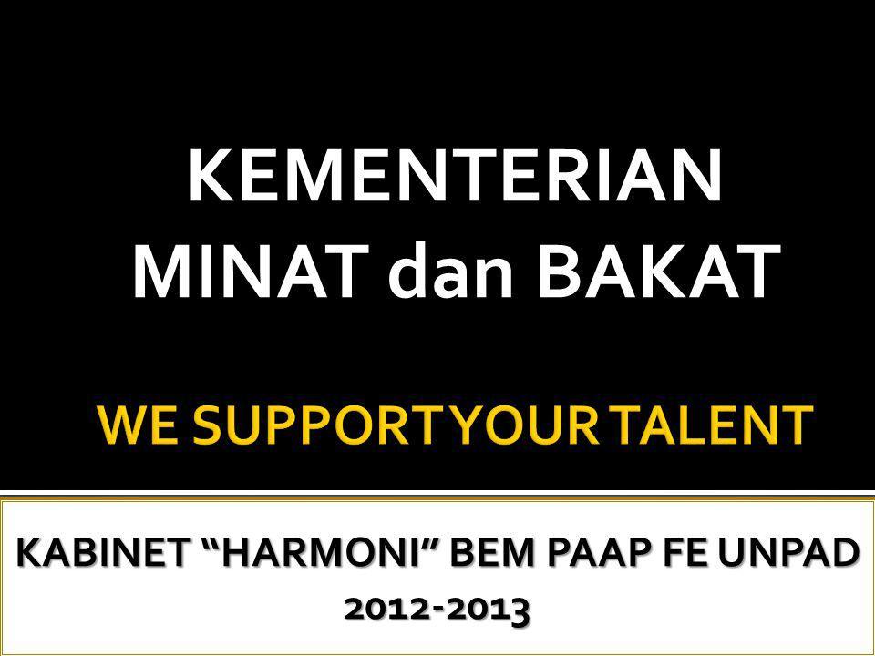 """KEMENTERIAN MINAT dan BAKAT KABINET """"HARMONI"""" BEM PAAP FE UNPAD 2012-2013"""