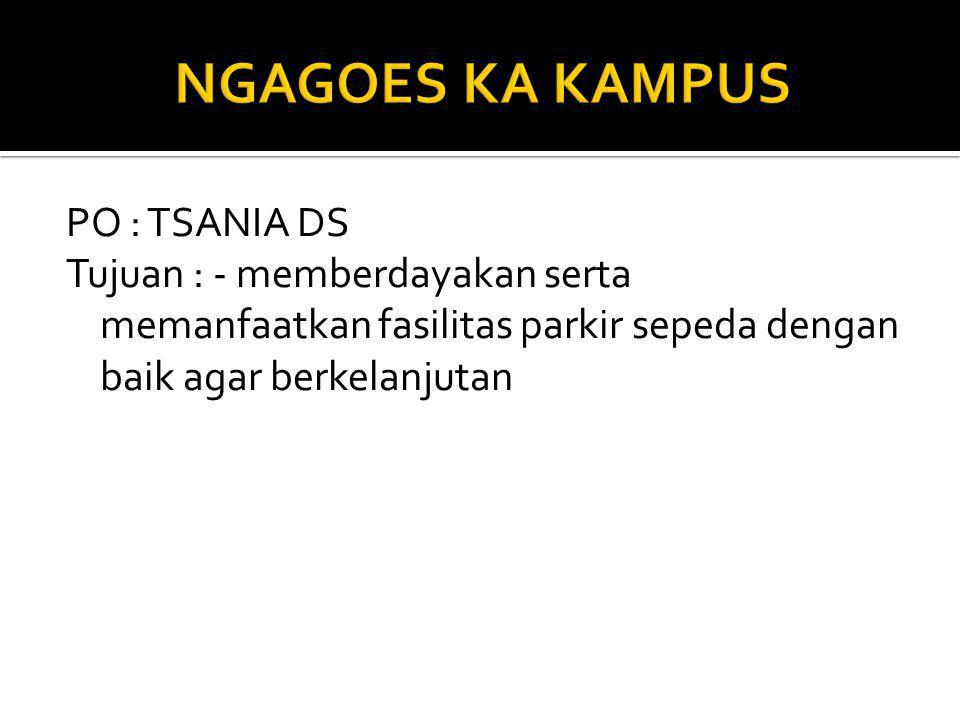 PO : TSANIA DS Tujuan : - memberdayakan serta memanfaatkan fasilitas parkir sepeda dengan baik agar berkelanjutan