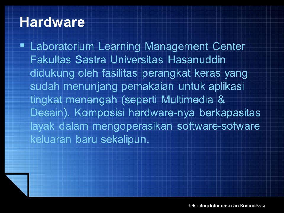 Hardware  Laboratorium Learning Management Center Fakultas Sastra Universitas Hasanuddin didukung oleh fasilitas perangkat keras yang sudah menunjang