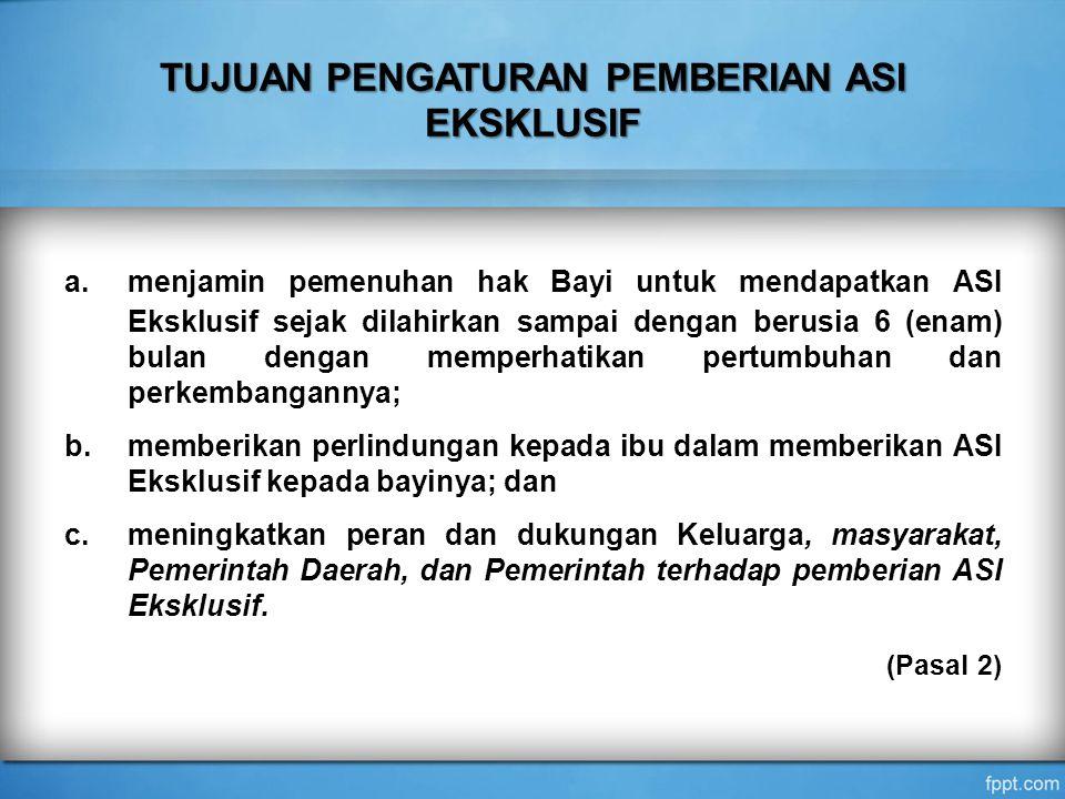 KEBOLEHAN MEMBERIKAN SUSU FORMULA BAYI KEBOLEHAN MEMBERIKAN SUSU FORMULA BAYI JIKA PEMBERIAN ASI EKSKLUSIF TIDAK DIMUNGKINKAN ATAS DASAR : (i) indikasi medis; (ii) ibu tidak ada; (iii) ibu terpisah dari bayi.