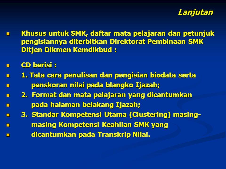 PETUNJUK UMUM DAN PETUNJUK KHUSUS PENGISIAN BLANGKO IJAZAH SMK TAHUN PELAJARAN 2012/2013 A.