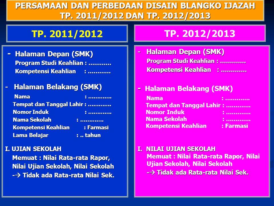 PERSAMAAN DAN PERBEDAAN DISAIN BLANGKO IJAZAH TP. 2011/2012 DAN TP. 2012/2013 TP. 2012/2013 TP. 2011/2012 - Halaman Depan (SMK) - Halaman Depan (SMK)
