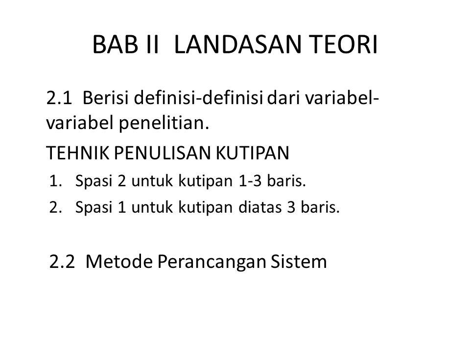 BAB II LANDASAN TEORI 2.1 Berisi definisi-definisi dari variabel- variabel penelitian.