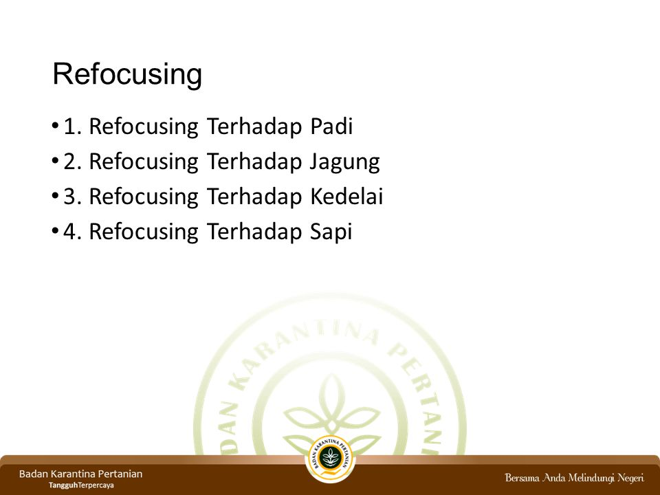 Refocusing 1.Refocusing Terhadap Padi 2. Refocusing Terhadap Jagung 3.