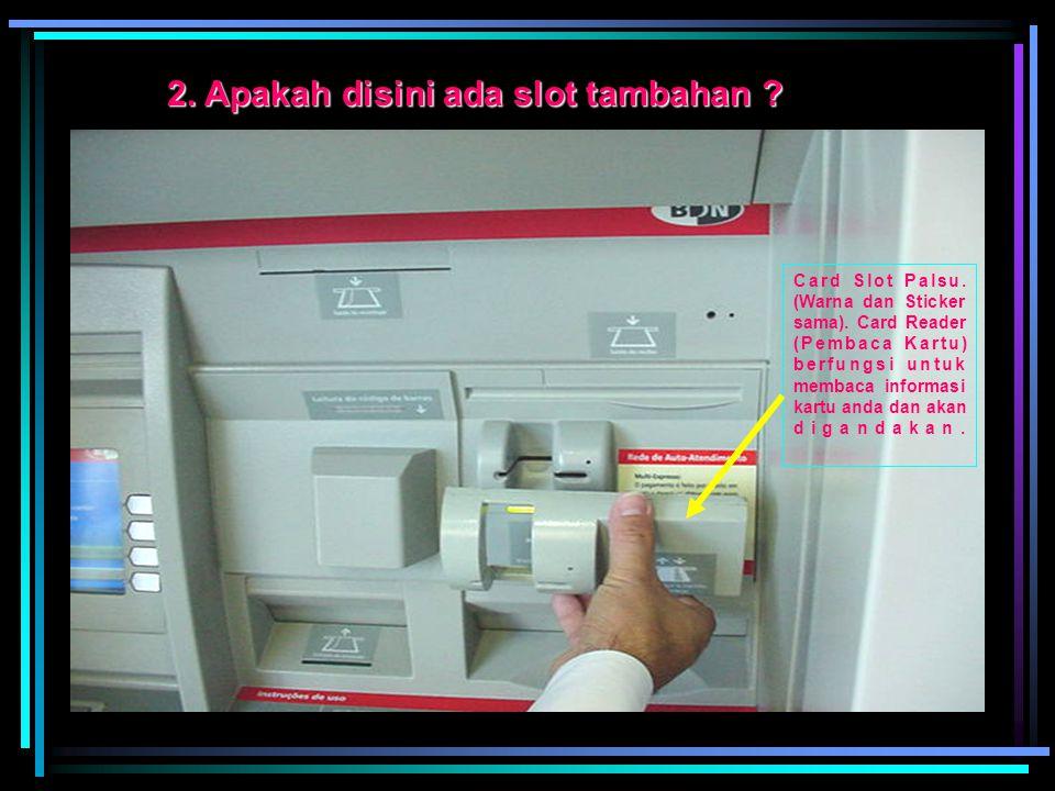 1. Apakah ATM ini seperti ATM biasa