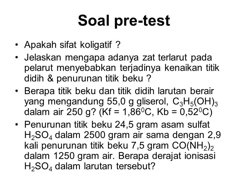 Soal pre-test Apakah sifat koligatif .