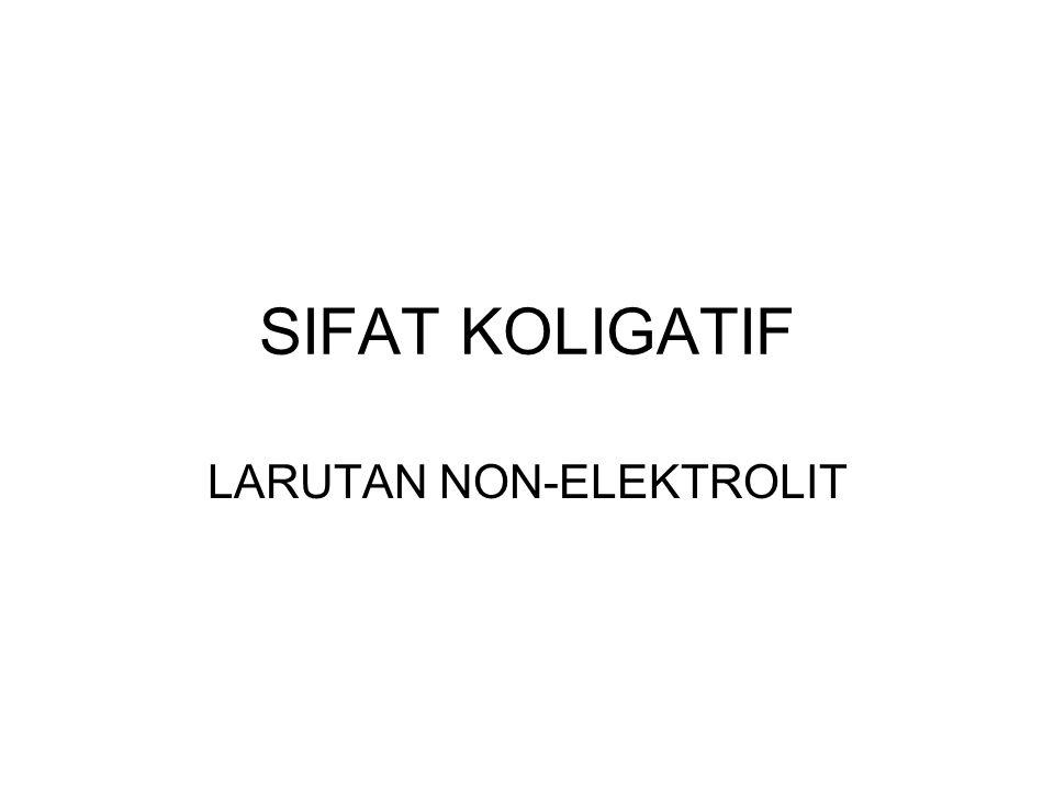 SIFAT KOLIGATIF LARUTAN NON-ELEKTROLIT