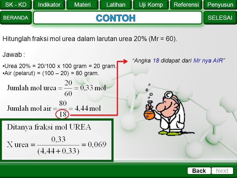 SK - KD SELESAI Indikator BERANDA PenyusunReferensiUji KompLatihanMateri NextBack Fraksi mol (X) zat terlarut atau zat pelarut menyatakan perbandingan