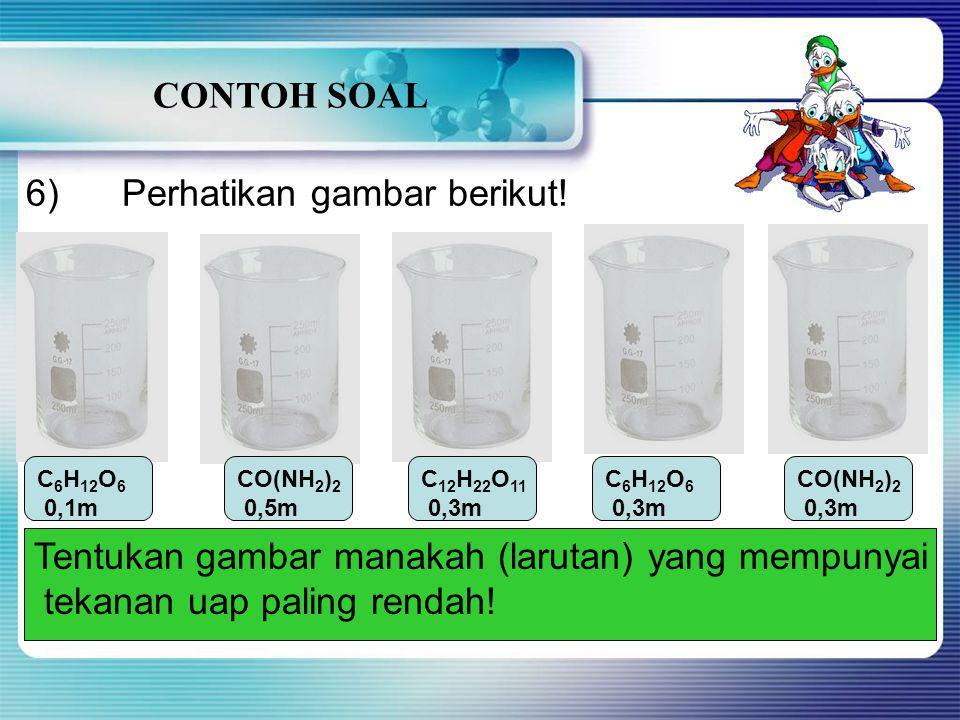 CONTOH SOAL 3)Berapakah tekanan uap jenuh larutan glukosa 10% pada suhu 100 o C jika tekanan uap jenuh air pada suhu tersebut adalah 76 cmHg? 4)Hitung