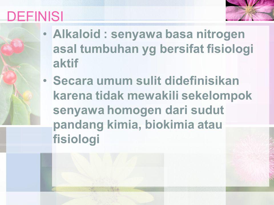 DEFINISI Alkaloid : senyawa basa nitrogen asal tumbuhan yg bersifat fisiologi aktif Secara umum sulit didefinisikan karena tidak mewakili sekelompok s