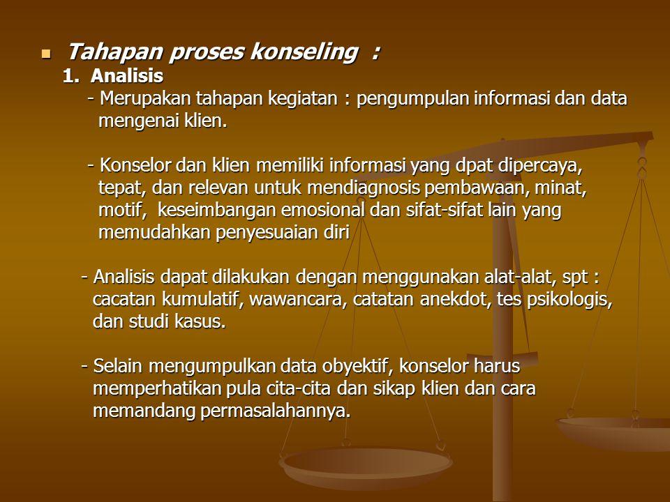 Tahapan proses konseling : Tahapan proses konseling : 1.