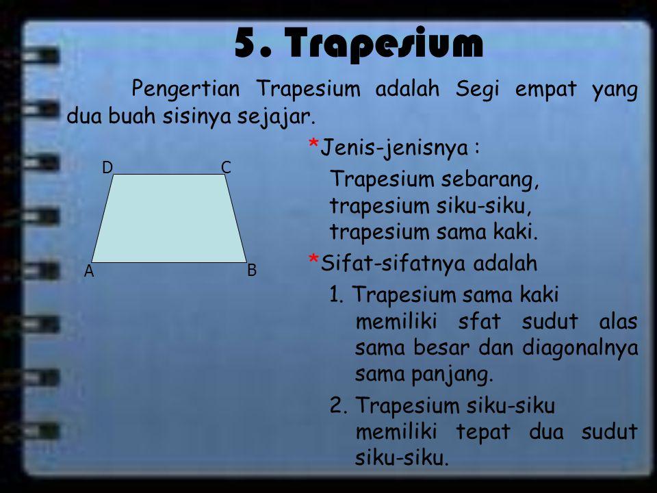 4. Persegi Pengertian Persegi adalah Segi empat yang semua sisinya sama panjang dan semua sudutnya siku-siku. Sifat-sifatnya adalah 1. Semua sisinya a