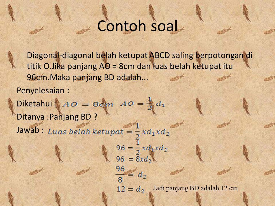 """7. Maka rumus Luas belah ketupat dapat diturunkan dari rumus Luas…………………., (A)(B) Diagonal """"a"""" 6 satuan Diagonal """"b"""" 4 satuan 8. Karena rumus Luas per"""