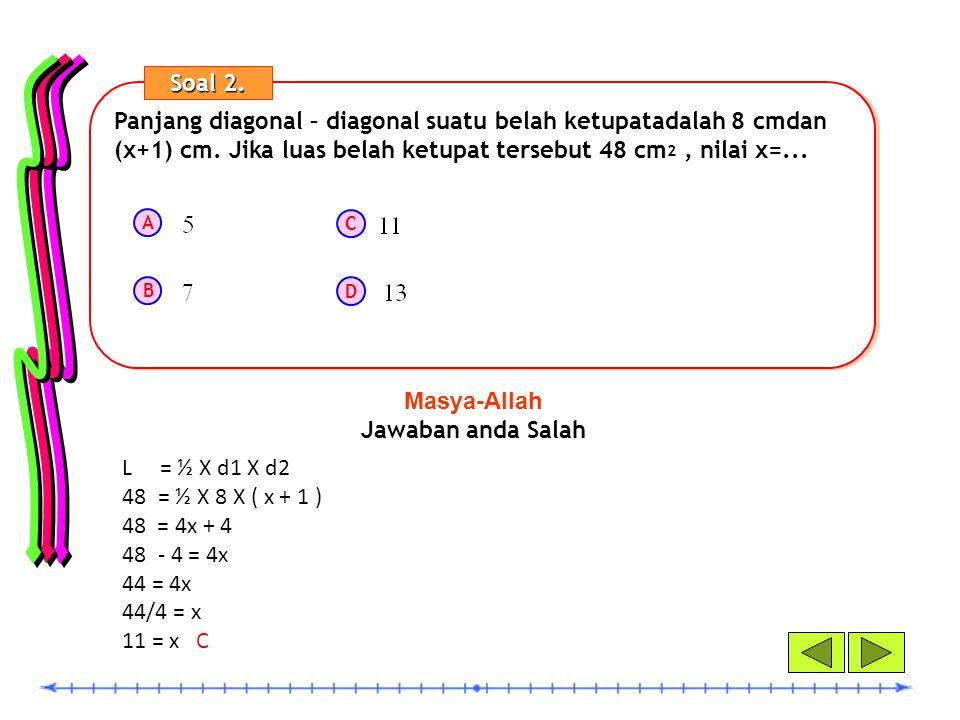 Panjang diagonal – diagonal suatu belah ketupatadalah 8 cmdan (x+1) cm.