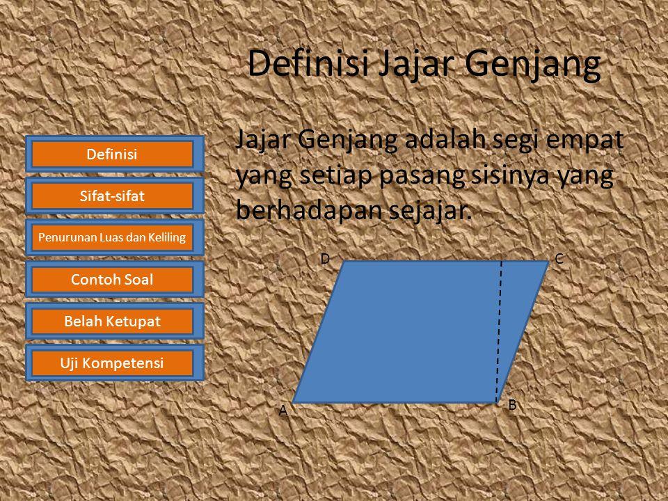 Definisi Jajar Genjang Jajar Genjang adalah segi empat yang setiap pasang sisinya yang berhadapan sejajar.