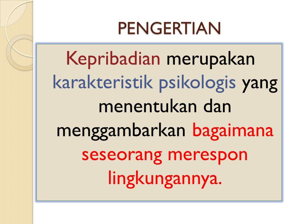SIFAT-SIFAT DASAR KEPRIBADIAN a) KEPRIBADIAN MENCERMINKAN PERBEDAAN INDIVIDU b) KEPRIBADIAN BERSIFAT KONSISTEN DAN BERTAHAN LAMA c) KEPRIBADIAN DAPAT BERUBAH a) KEPRIBADIAN MENCERMINKAN PERBEDAAN INDIVIDU b) KEPRIBADIAN BERSIFAT KONSISTEN DAN BERTAHAN LAMA c) KEPRIBADIAN DAPAT BERUBAH