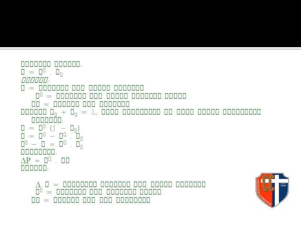Menurut RAOULT : p = P o.