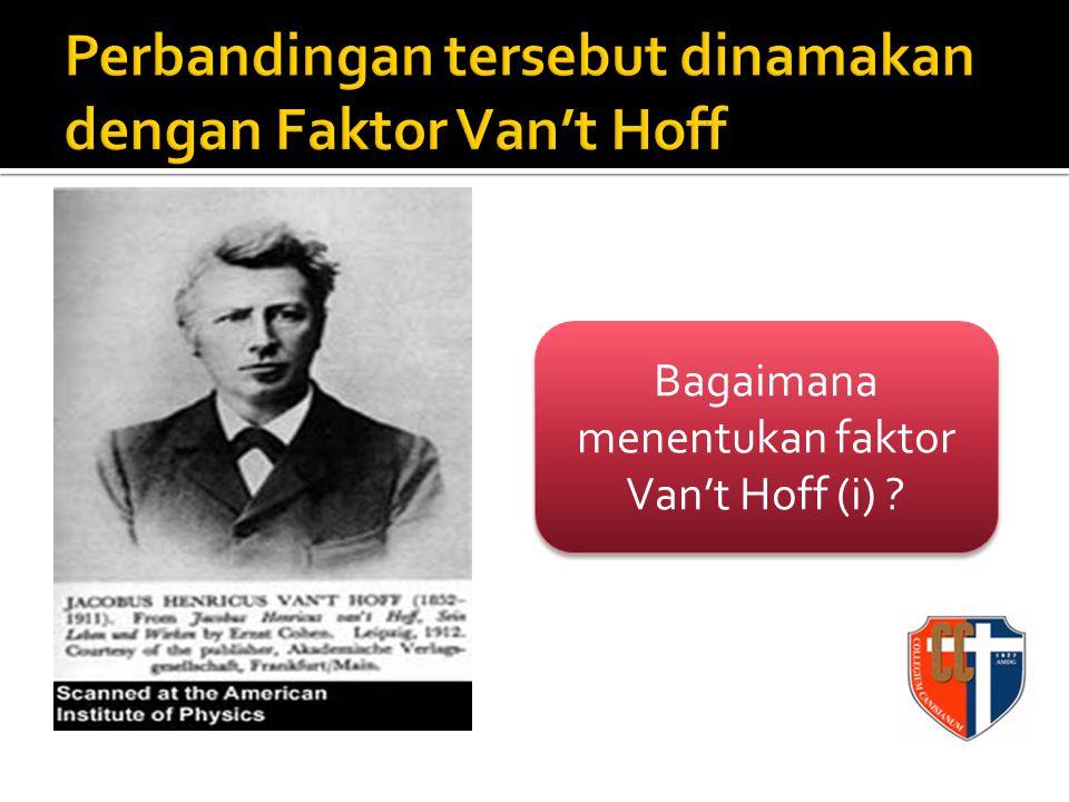 Bagaimana menentukan faktor Van't Hoff (i) ?