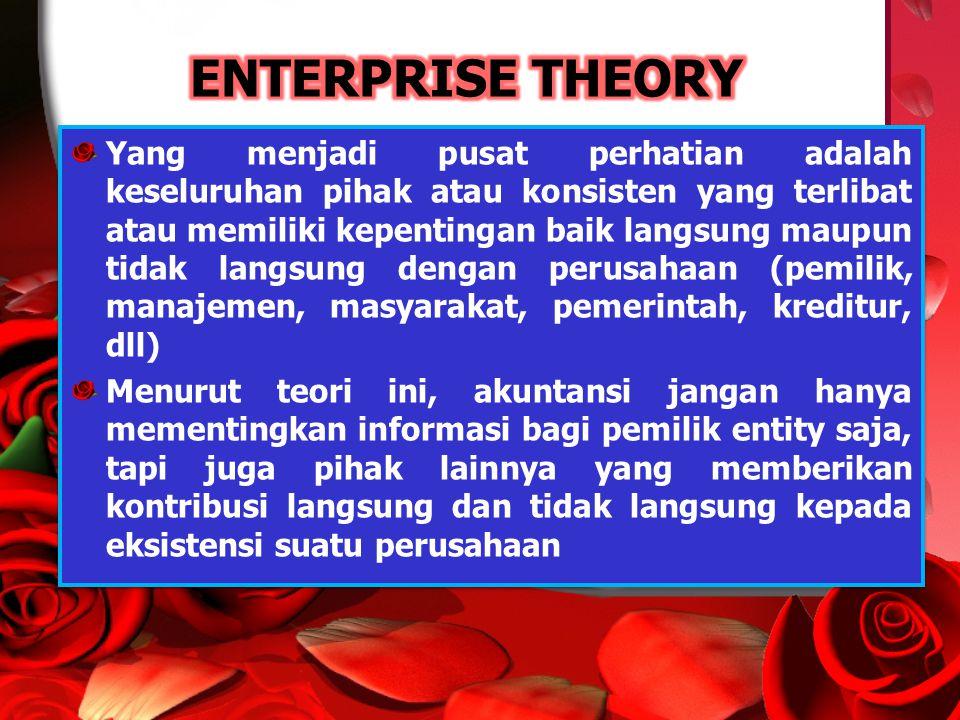 Yang menjadi pusat perhatian adalah keseluruhan pihak atau konsisten yang terlibat atau memiliki kepentingan baik langsung maupun tidak langsung denga