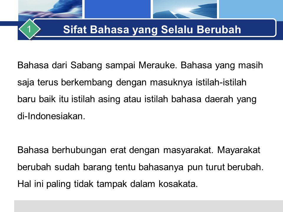 L o g o 3.Sikap yang membenarkan adanya kelemahan-kelemahan tertentu yang dimiliki oleh bahasa Indonesia dalam mendukung dan mengembangkan ipteks, tetapi melihat kenyataan ke depan bahwa bahasa Indonesia akan menjadi bahasa modern dengan mempertimbangkan hal- hal tertentu.