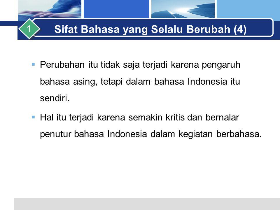 L o g o  Kata kesimpulan dan saingan dulu dianggap benar, tetapi melihat keberaturan pembentukan kata dalam bahasa Indonesia, bentuk yang benar adalah simpulan dan pesaing Sifat Bahasa yang Selalu Berubah (5) 1 Alasan Next