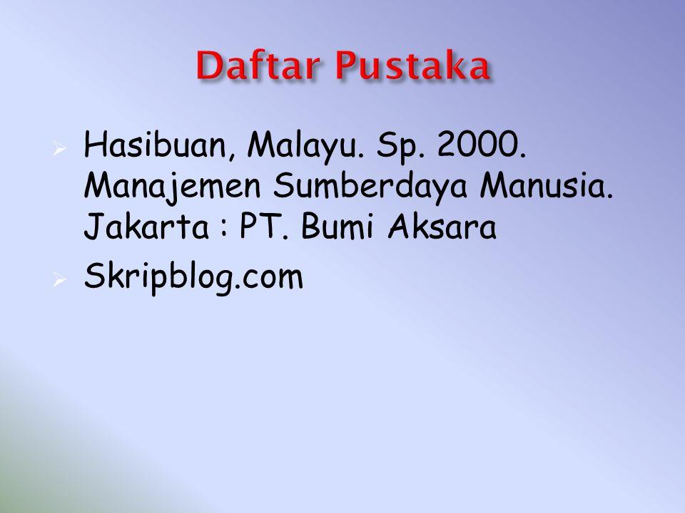  Hasibuan, Malayu. Sp. 2000. Manajemen Sumberdaya Manusia. Jakarta : PT. Bumi Aksara  Skripblog.com