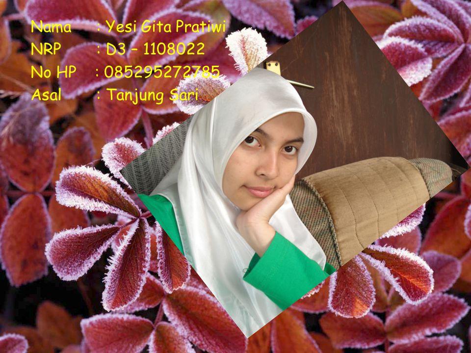 Nama: Depriadi NRP: 1108009 No HP: 081379539513 Asal: Lampung