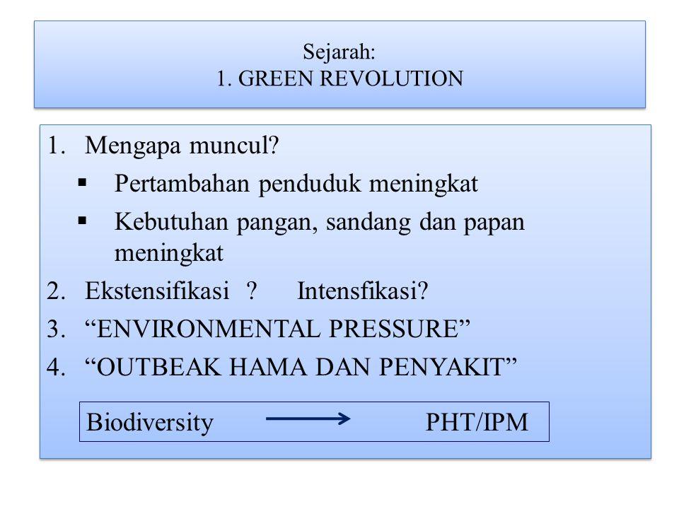 Sejarah: 1. GREEN REVOLUTION 1.Mengapa muncul.