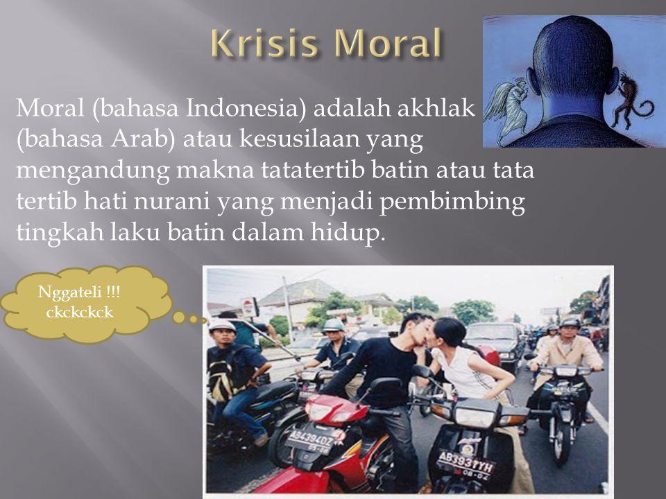  Moral (bahasa Indonesia) adalah akhlak (bahasa Arab) atau kesusilaan yang mengandung makna tatatertib batin atau tata tertib hati nurani yang menjad