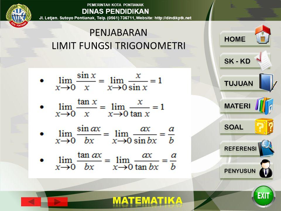 PEMERINTAH KOTA PONTIANAK DINAS PENDIDIKAN Jl. Letjen. Sutoyo Pontianak, Telp. (0561) 736711, Website: http://dindikptk.net 9 Berapa teorema limit: 5.