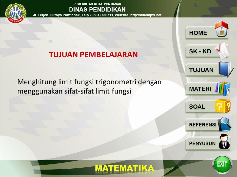 PEMERINTAH KOTA PONTIANAK DINAS PENDIDIKAN Jl. Letjen. Sutoyo Pontianak, Telp. (0561) 736711, Website: http://dindikptk.net 6. Menggunakan konsep limi