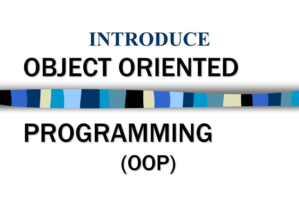 OBJECT ORIENTED PROGRAMMING (OOP)