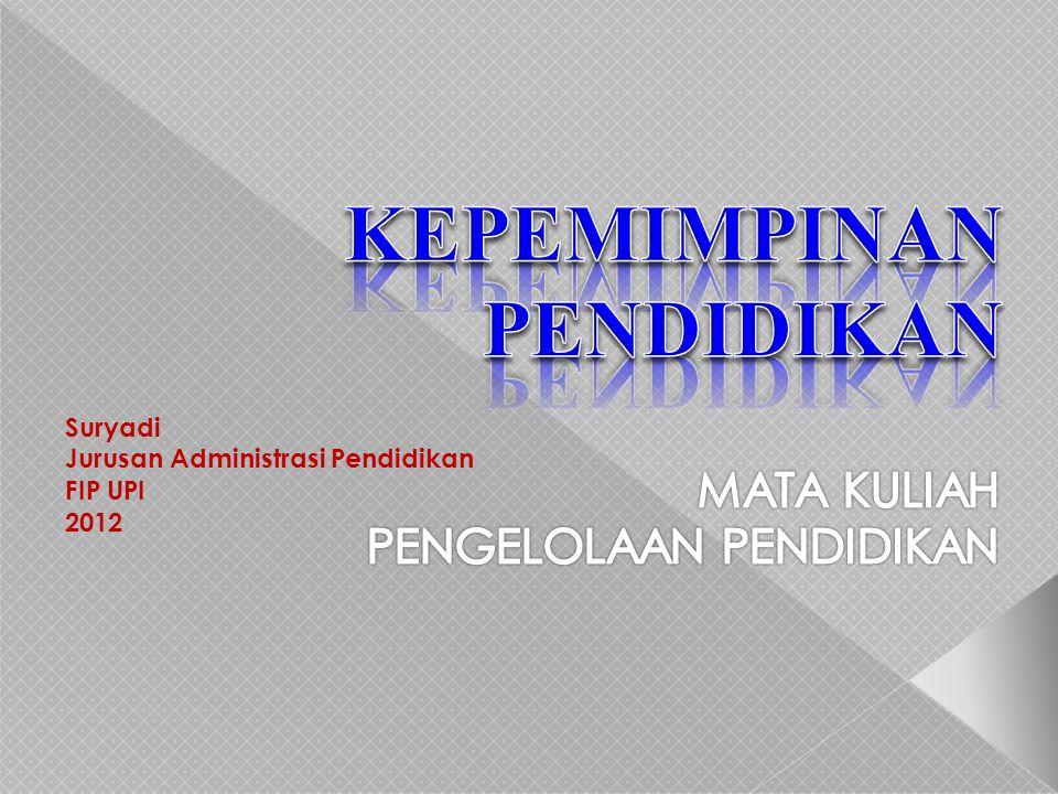 Suryadi Jurusan Administrasi Pendidikan FIP UPI 2012