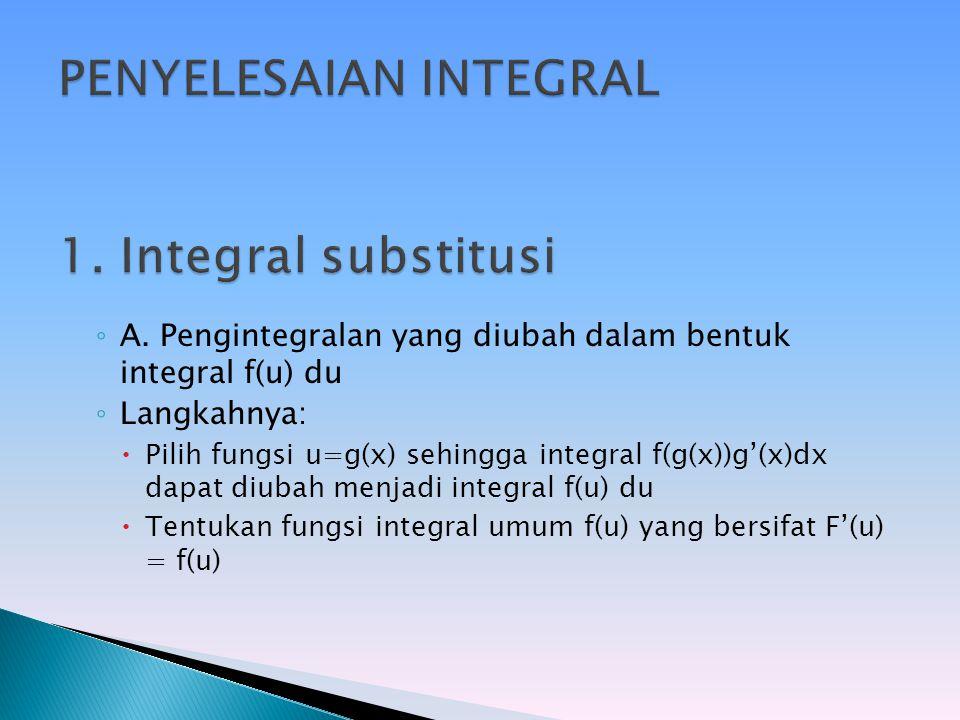  Menentukan integral dengan cara substitusi  Menentukan integral dengan cara parsial  Menentukan integral dengan cara substitusi trigonometri