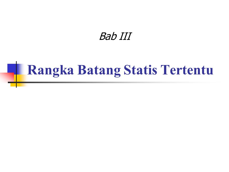 Rangka Batang Statis Tertentu Bab III